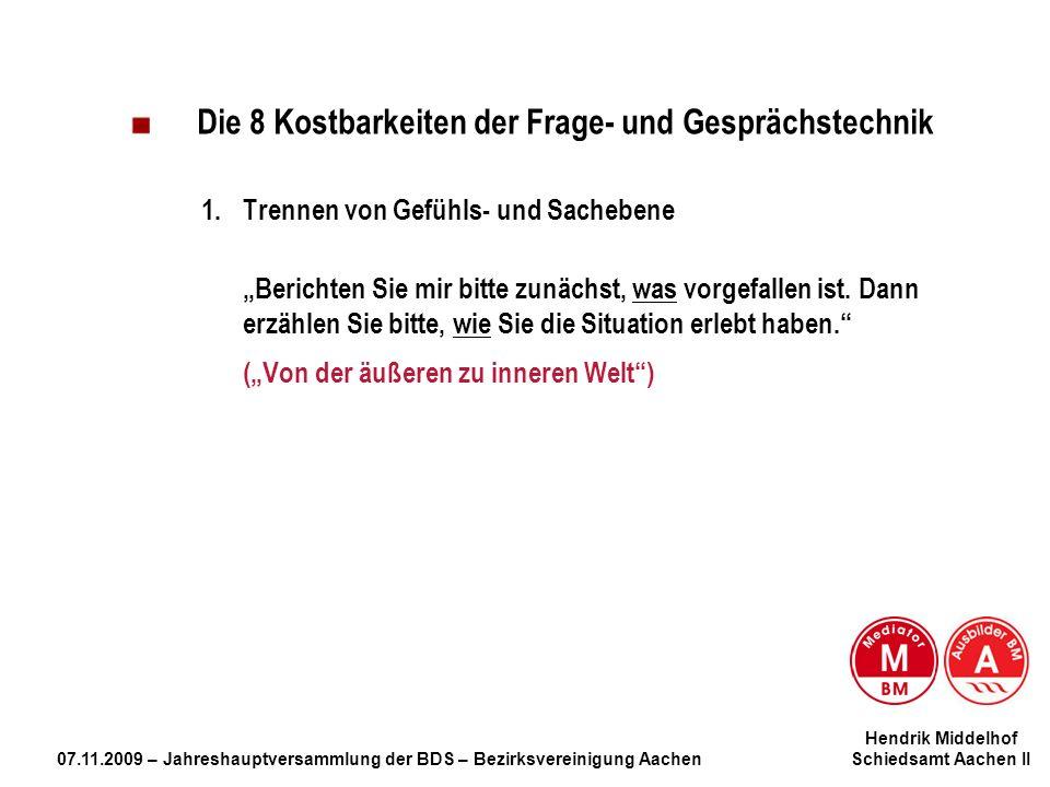 Hendrik Middelhof 07.11.2009 – Jahreshauptversammlung der BDS – Bezirksvereinigung Aachen Schiedsamt Aachen II Die 8 Kostbarkeiten der Frage- und Gesp