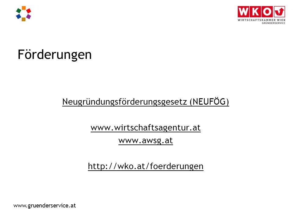 www.gruenderservice.at Förderungen Neugründungsförderungsgesetz (NEUFÖG) www.wirtschaftsagentur.at www.awsg.at http://wko.at/foerderungen