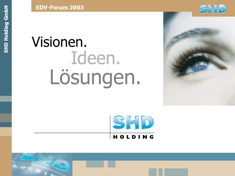 SHD Holding GmbH Herzlich Willkommen zum EDV-Forum 2003: E-Business-Standards für die Bestellabwicklung EDV-Forum 2003 Referent: Manfred Sattler, Geschäftsführer SHD