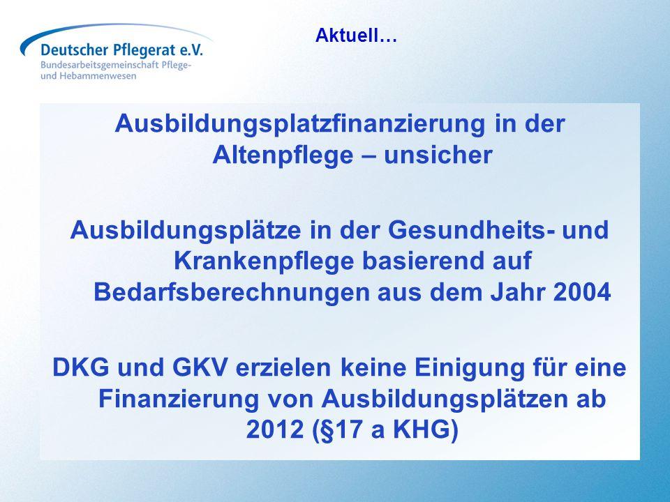 Aktuell… Ausbildungsplatzfinanzierung in der Altenpflege – unsicher Ausbildungsplätze in der Gesundheits- und Krankenpflege basierend auf Bedarfsberec