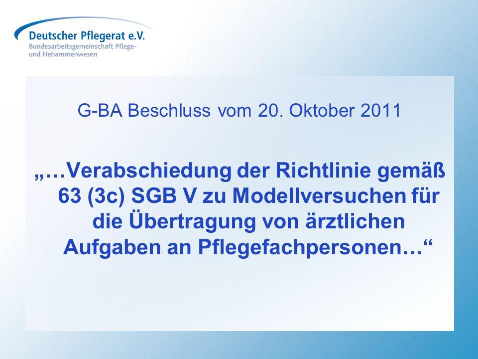 G-BA Beschluss vom 20. Oktober 2011 …Verabschiedung der Richtlinie gemäß 63 (3c) SGB V zu Modellversuchen für die Übertragung von ärztlichen Aufgaben