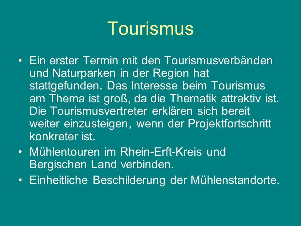 Tourismus Ein erster Termin mit den Tourismusverbänden und Naturparken in der Region hat stattgefunden. Das Interesse beim Tourismus am Thema ist groß