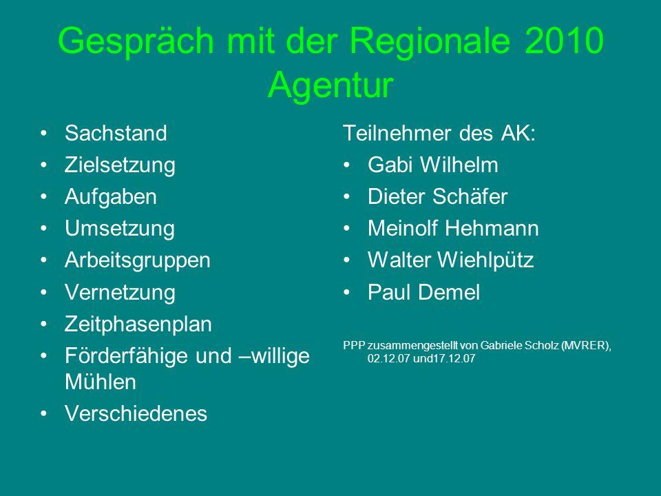 Gespräch mit der Regionale 2010 Agentur Sachstand Zielsetzung Aufgaben Umsetzung Arbeitsgruppen Vernetzung Zeitphasenplan Förderfähige und –willige Mü