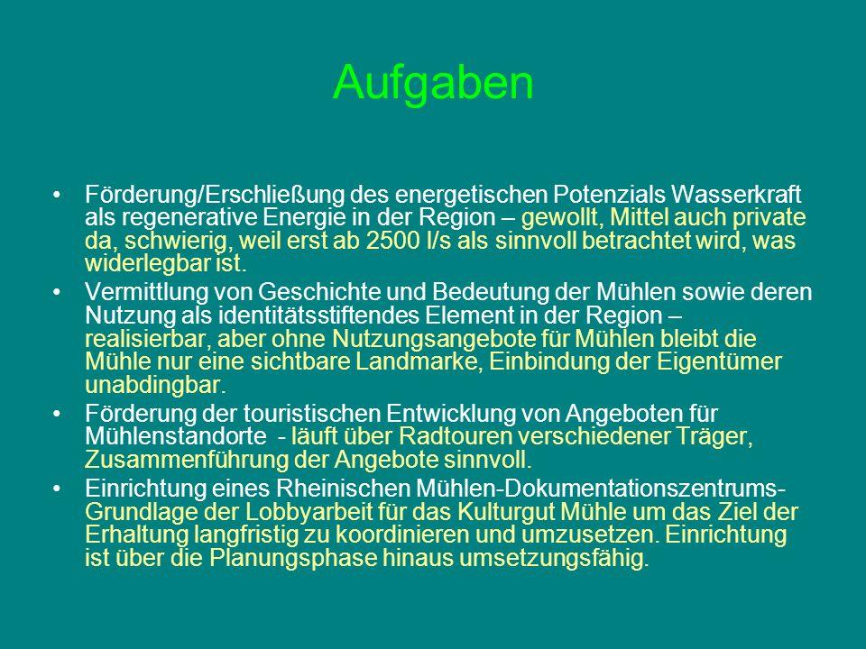 Aufgaben Förderung/Erschließung des energetischen Potenzials Wasserkraft als regenerative Energie in der Region – gewollt, Mittel auch private da, sch