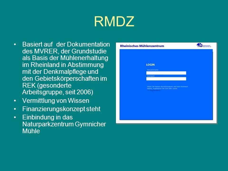 RMDZ Basiert auf der Dokumentation des MVRER, der Grundstudie als Basis der Mühlenerhaltung im Rheinland in Abstimmung mit der Denkmalpflege und den G