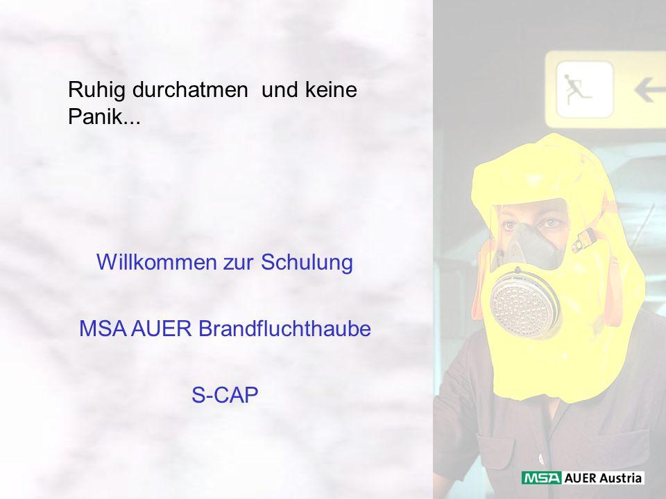 Ruhig durchatmen und keine Panik... Willkommen zur Schulung MSA AUER Brandfluchthaube S-CAP