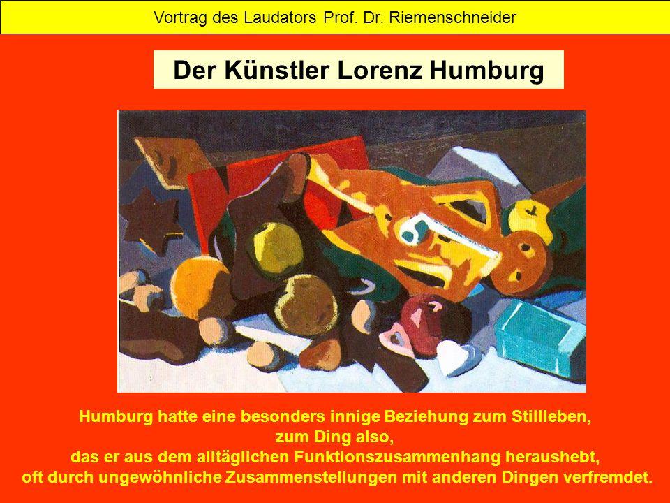 Humburg hatte eine besonders innige Beziehung zum Stillleben, zum Ding also, das er aus dem alltäglichen Funktionszusammenhang heraushebt, oft durch u