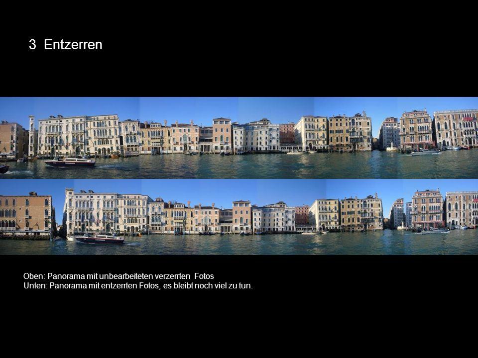 3 Entzerren 15 Oben: Panorama mit unbearbeiteten verzerrten Fotos Unten: Panorama mit entzerrten Fotos, es bleibt noch viel zu tun.