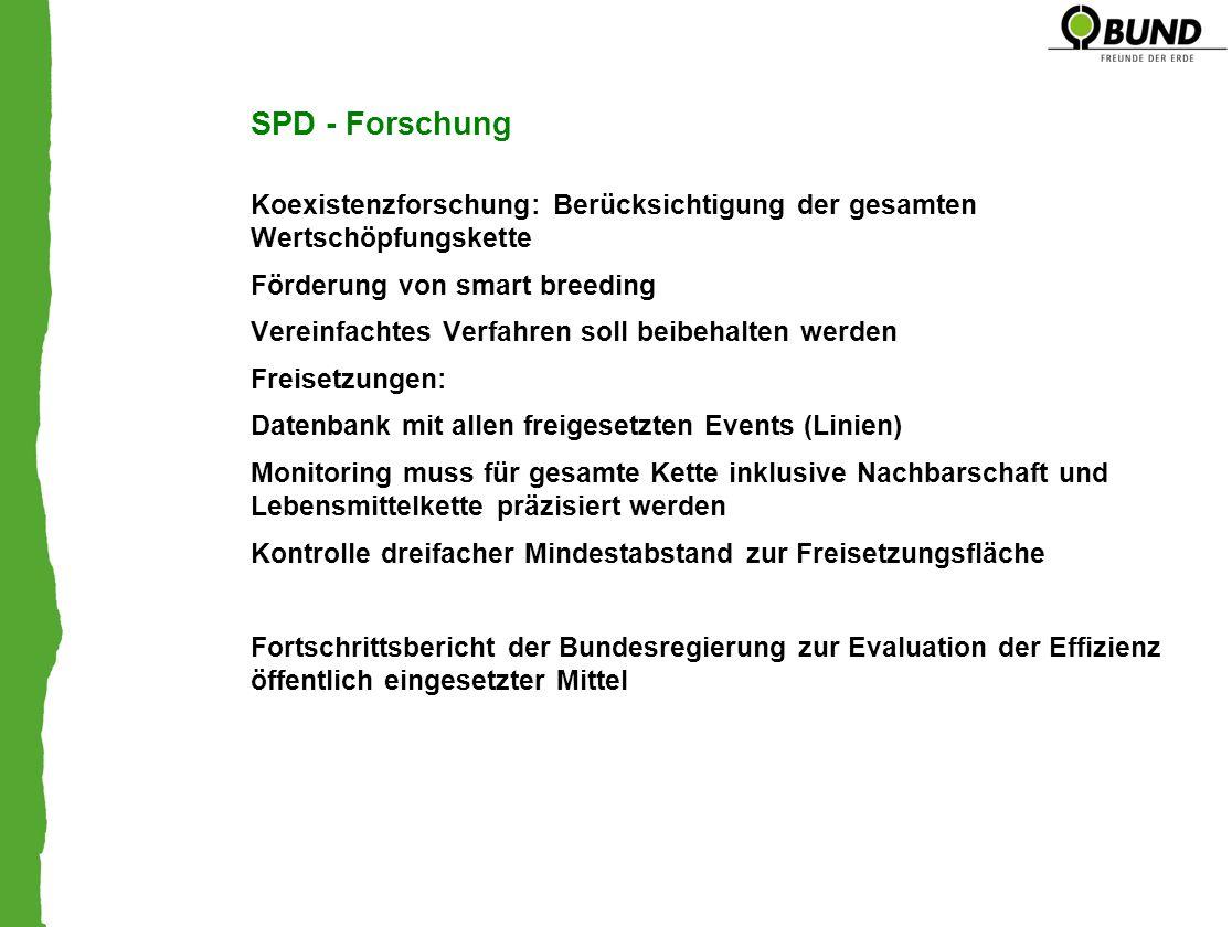 SPD - Forschung Koexistenzforschung: Berücksichtigung der gesamten Wertschöpfungskette Förderung von smart breeding Vereinfachtes Verfahren soll beibe