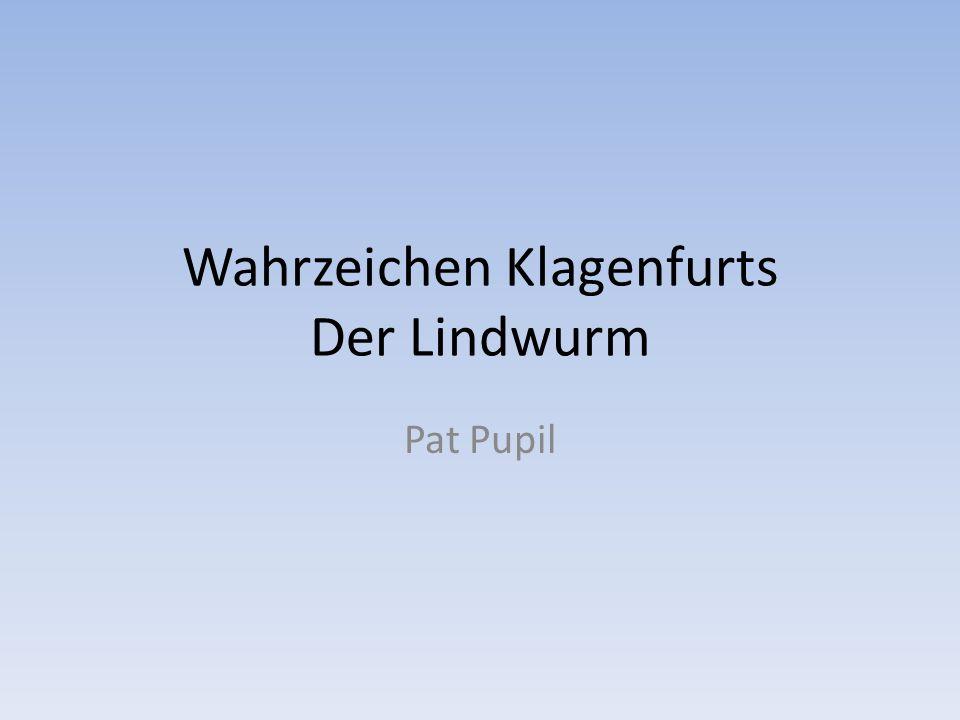 Wahrzeichen Klagenfurts Der Lindwurm Pat Pupil