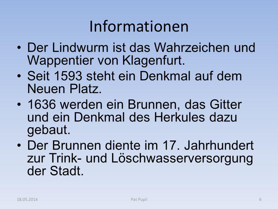 Informationen Der Lindwurm ist das Wahrzeichen und Wappentier von Klagenfurt. Seit 1593 steht ein Denkmal auf dem Neuen Platz. 1636 werden ein Brunnen