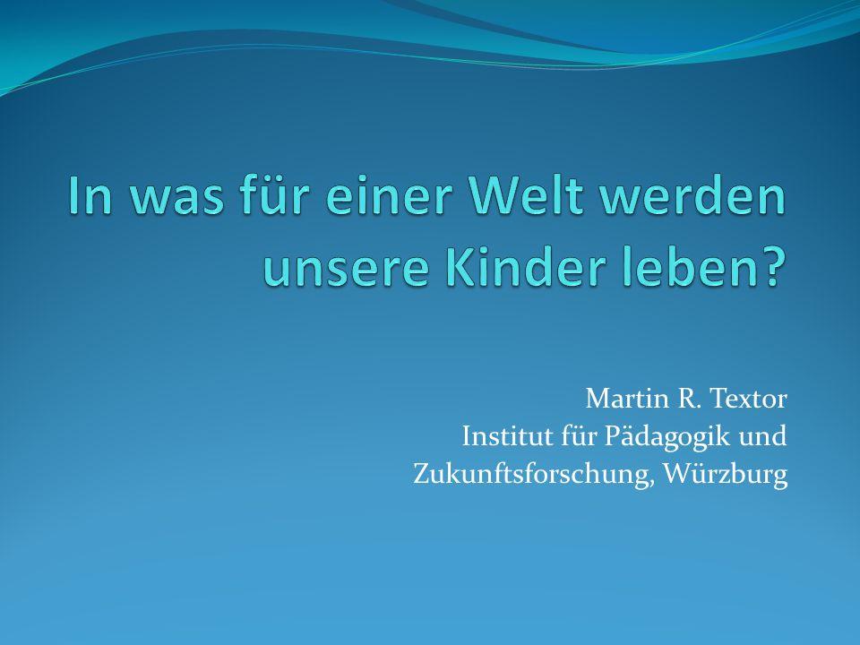 Martin R. Textor Institut für Pädagogik und Zukunftsforschung, Würzburg