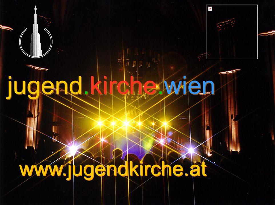 jugend.kirche.wien www.jugendkirche.at