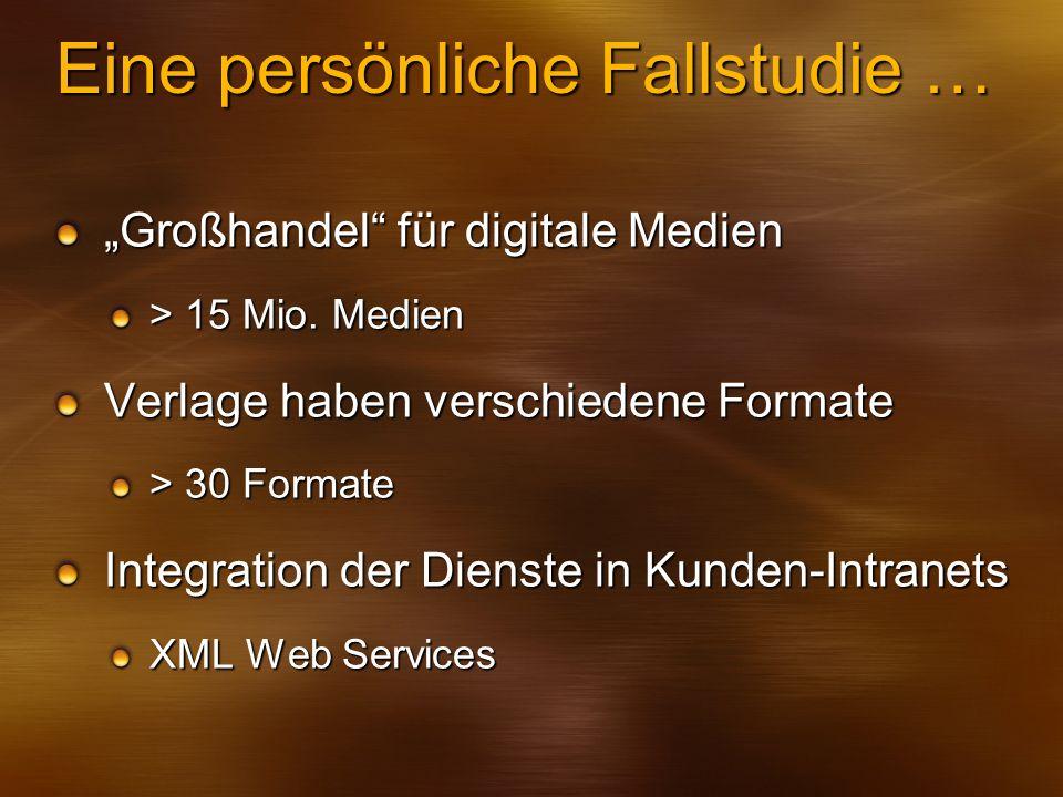 Eine persönliche Fallstudie … Großhandel für digitale Medien > 15 Mio. Medien Verlage haben verschiedene Formate > 30 Formate Integration der Dienste