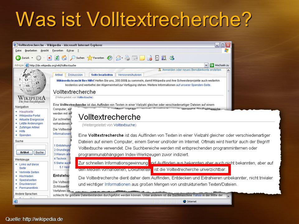 Was ist Volltextrecherche? Quelle: http://wikipedia.de