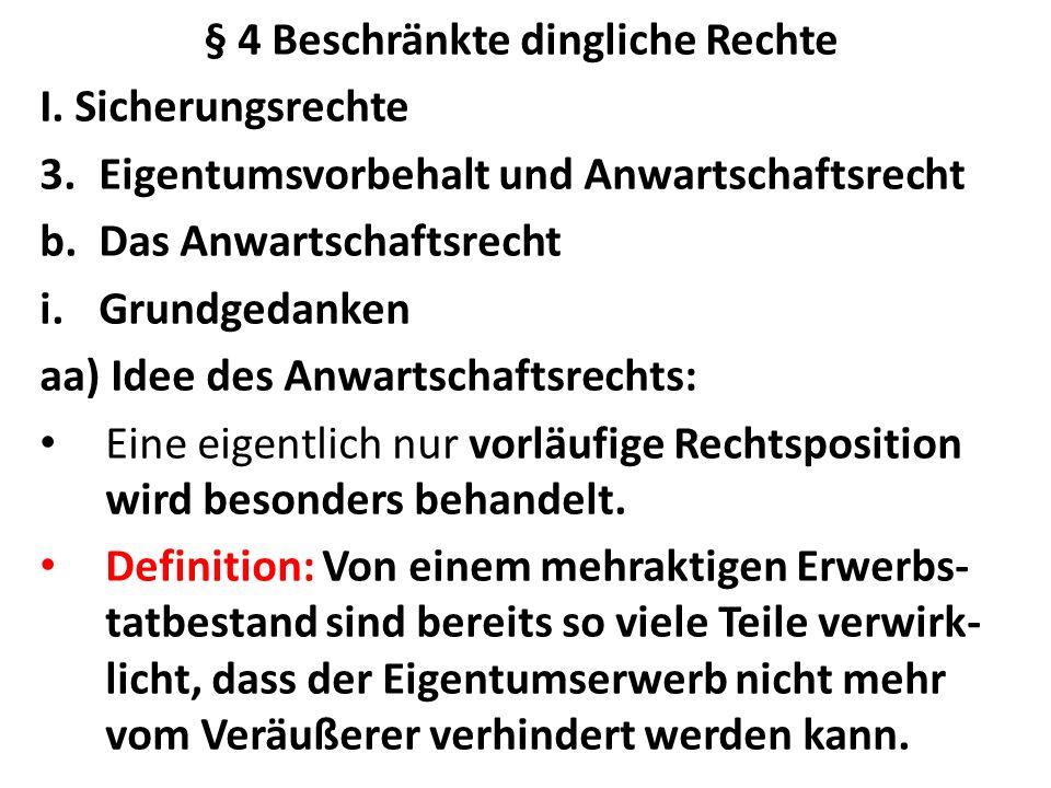 § 4 Beschränkte dingliche Rechte I.Sicherungsrechte 3.Eigentumsvorbehalt und Anwartschaftsrecht b.