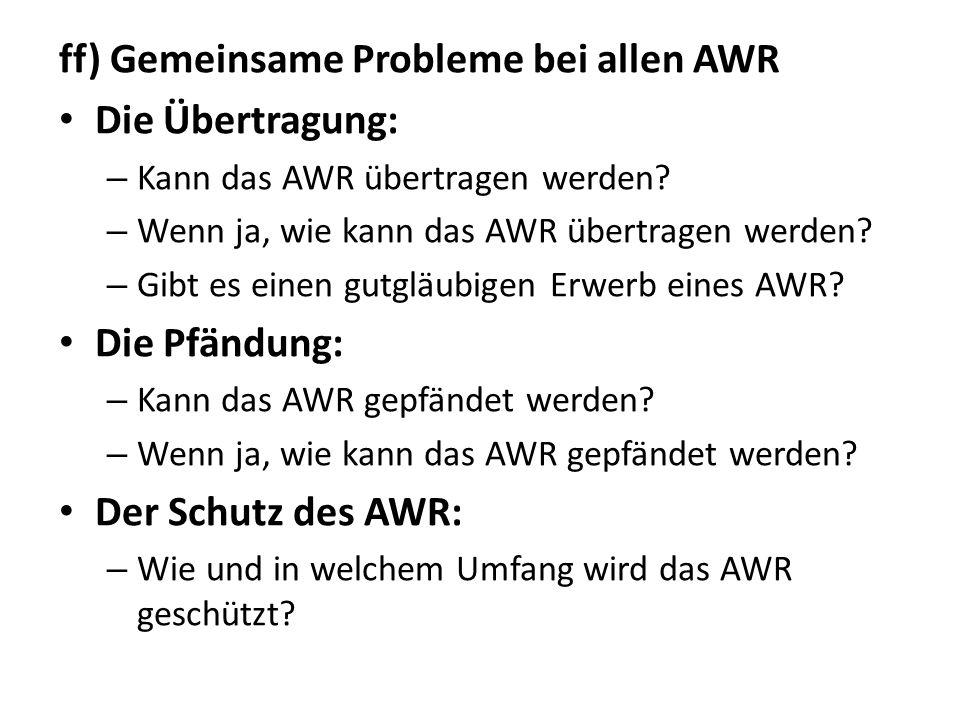 ff) Gemeinsame Probleme bei allen AWR Die Übertragung: – Kann das AWR übertragen werden? – Wenn ja, wie kann das AWR übertragen werden? – Gibt es eine