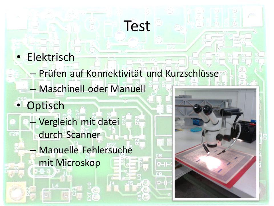 Test Elektrisch – Prüfen auf Konnektivität und Kurzschlüsse – Maschinell oder Manuell Optisch – Vergleich mit datei durch Scanner – Manuelle Fehlersuc