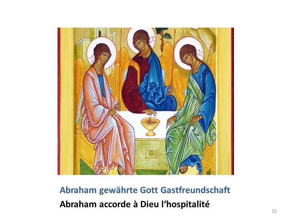 Abraham gewährte Gott Gastfreundschaft Abraham accorde à Dieu lhospitalité 12