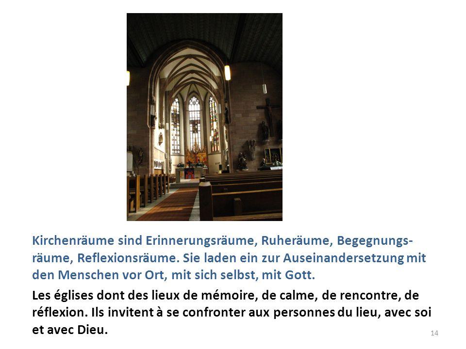 Kirchenräume sind Erinnerungsräume, Ruheräume, Begegnungs- räume, Reflexionsräume. Sie laden ein zur Auseinandersetzung mit den Menschen vor Ort, mit