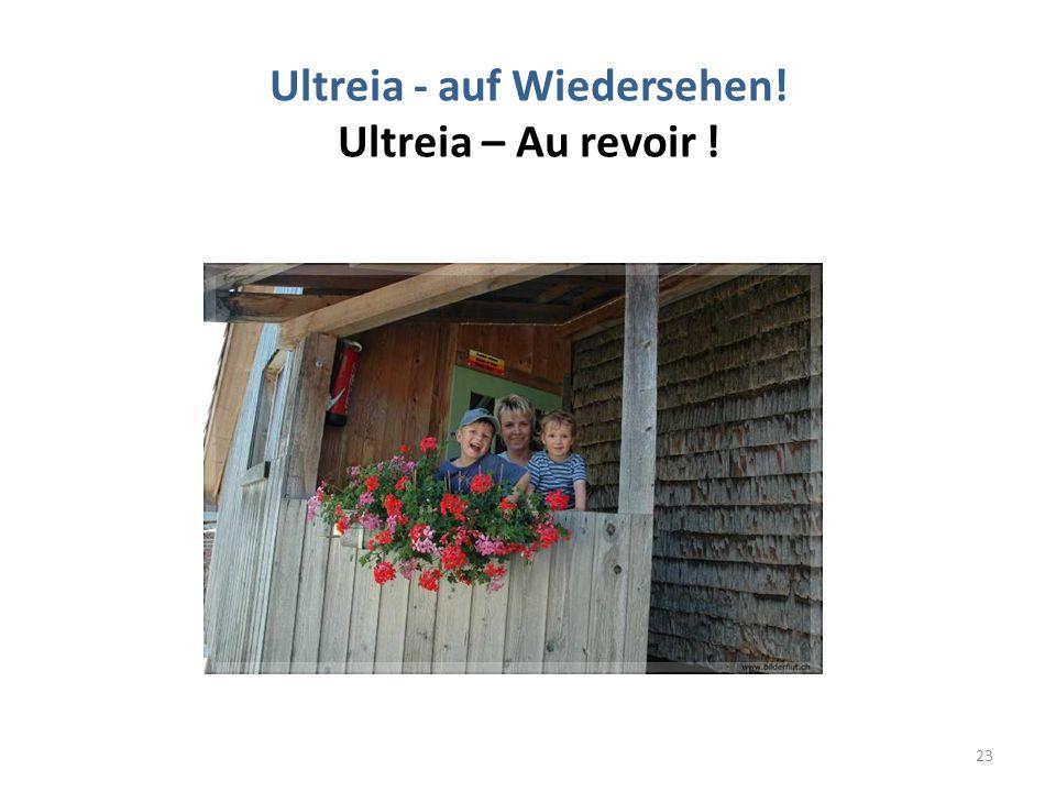 Ultreia - auf Wiedersehen! Ultreia – Au revoir ! 23