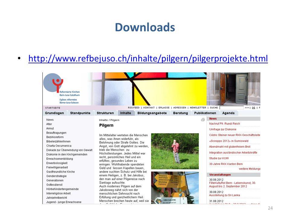 Downloads http://www.refbejuso.ch/inhalte/pilgern/pilgerprojekte.html 24