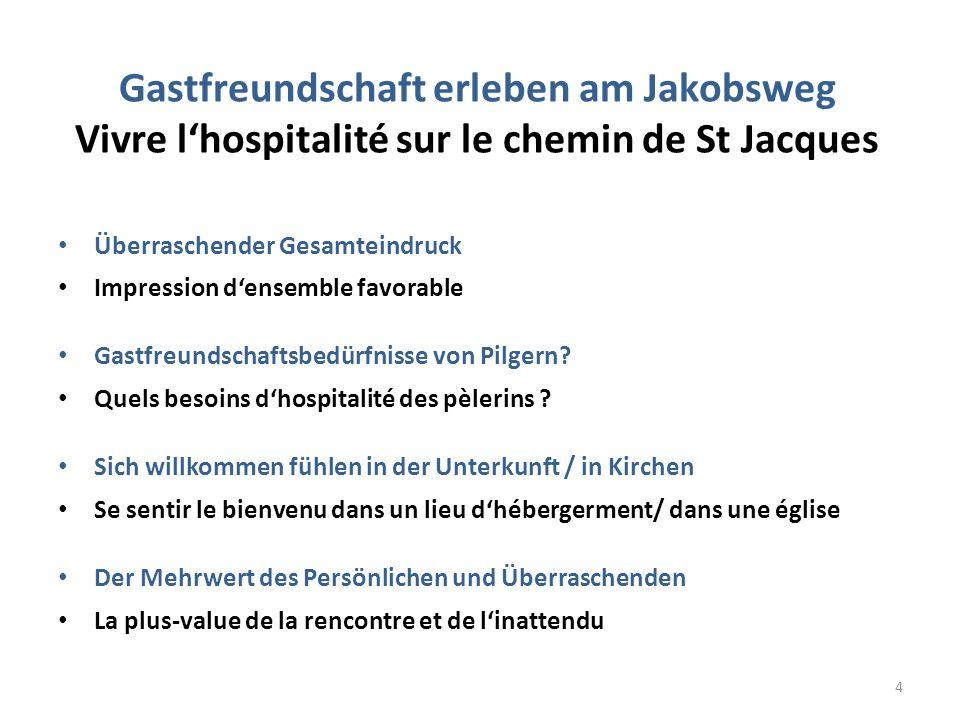 Gastfreundschaft erleben am Jakobsweg Vivre lhospitalité sur le chemin de St Jacques Überraschender Gesamteindruck Impression densemble favorable Gast