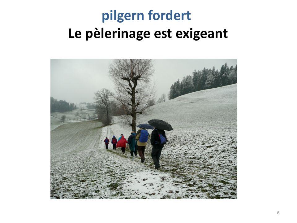 pilgern fordert Le pèlerinage est exigeant 6