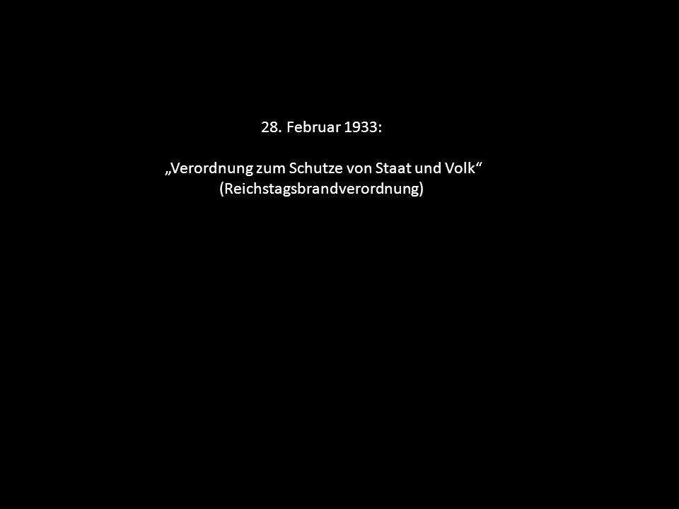 28. Februar 1933: Verordnung zum Schutze von Staat und Volk (Reichstagsbrandverordnung)