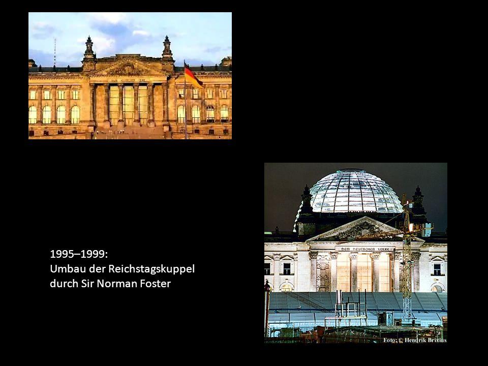 1995–1999: Umbau der Reichstagskuppel durch Sir Norman Foster