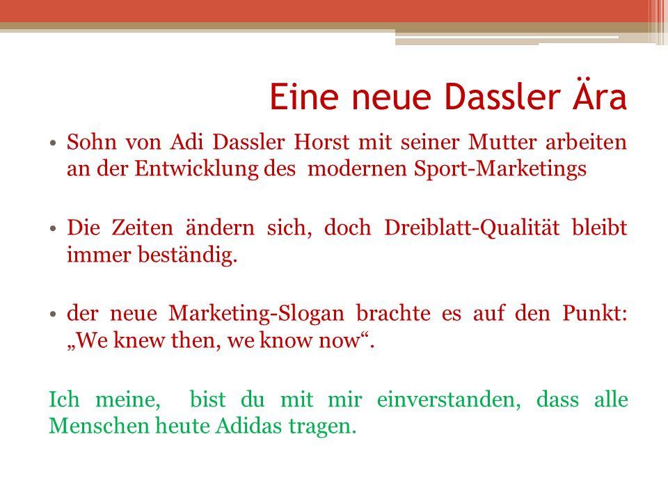 Eine neue Dassler Ära Sohn von Adi Dassler Horst mit seiner Mutter arbeiten an der Entwicklung des modernen Sport-Marketings Die Zeiten ändern sich, d