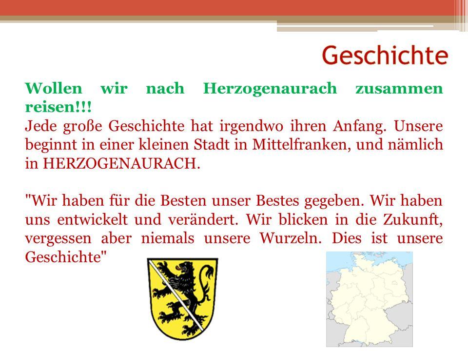 Wollen wir nach Herzogenaurach zusammen reisen!!! Jede große Geschichte hat irgendwo ihren Anfang. Unsere beginnt in einer kleinen Stadt in Mittelfran