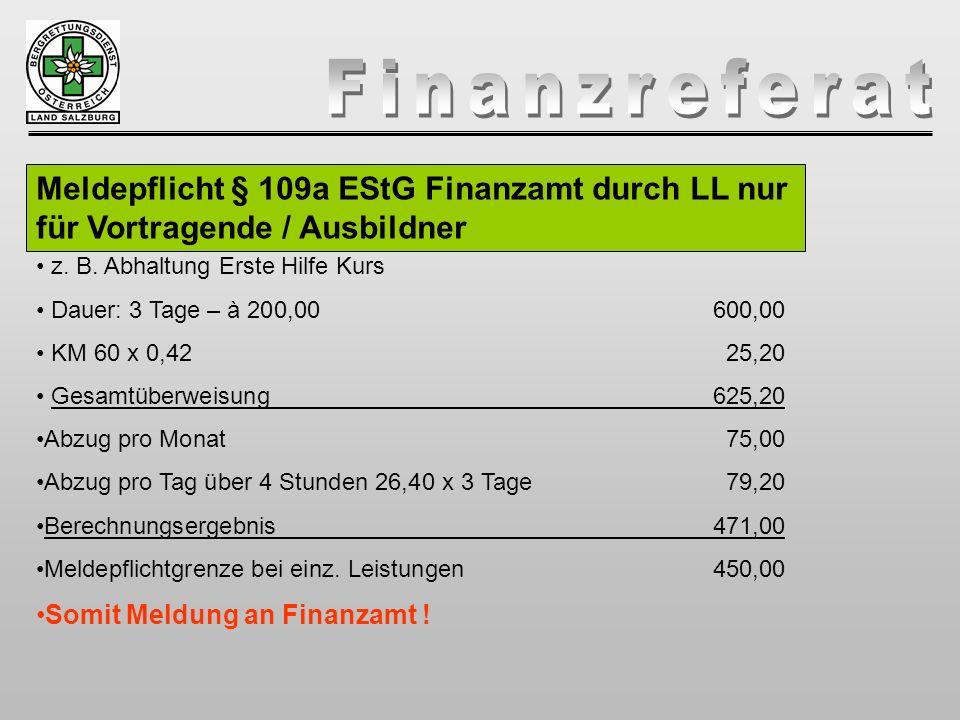 Meldepflicht § 109a EStG Finanzamt durch LL nur für Vortragende / Ausbildner z. B. Abhaltung Erste Hilfe Kurs Dauer: 3 Tage – à 200,00 600,00 KM 60 x