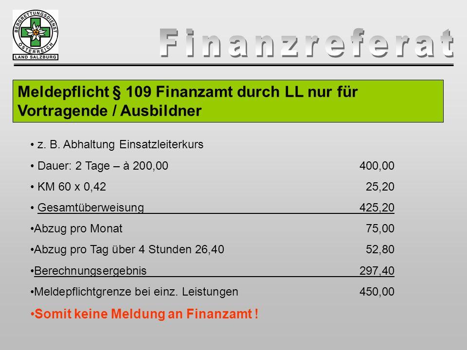 Meldepflicht § 109 Finanzamt durch LL nur für Vortragende / Ausbildner z. B. Abhaltung Einsatzleiterkurs Dauer: 2 Tage – à 200,00 400,00 KM 60 x 0,422