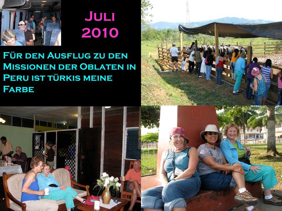 Für den Ausflug zu den Missionen der Oblaten in Peru ist türkis meine Farbe Juli 2010
