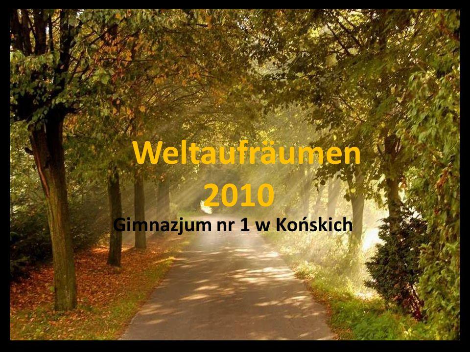 Weltaufräumen 2010 Gimnazjum nr 1 w Końskich