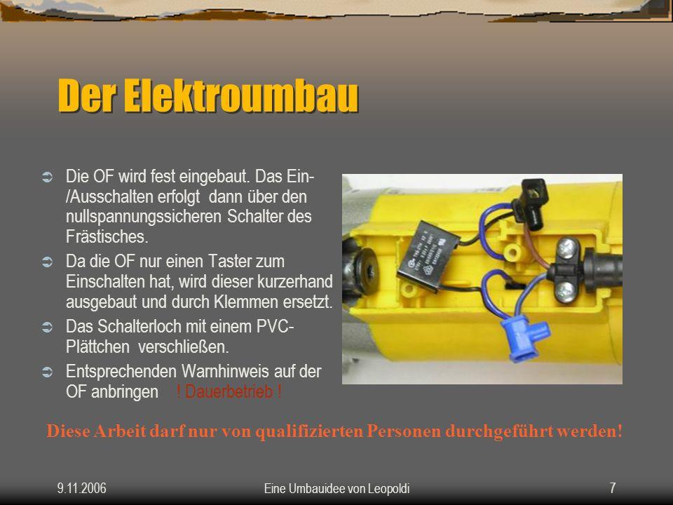 9.11.2006Eine Umbauidee von Leopoldi6 Nun ans Werk Das kurze Rohr ca.