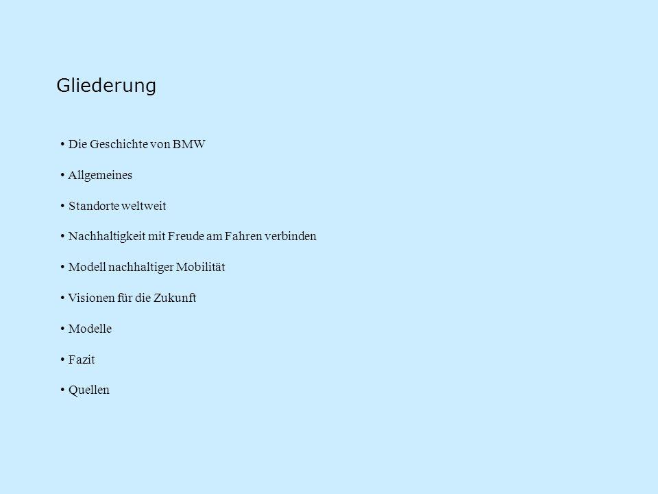 Die Geschichte von BMW wurde 1926 in München als Bayerisches Flugzeugwerke AG(BWF) gegründet 1917 entstand daraus die Bayerische Motoren Werke Gmbh 1918 Umwandlung in Aktiengesellschaft konzentrierte sich zunächst auf die Entwicklung und Produktion von Flugzeugmoteren 1923 Produktion von Motorrädern 1928 Erwerb der Fahrzeugfabrik Eisenach Beginn der Erfolgsgeschichte als Automobilhersteller von der Zeit an Produktion mehrerer Automobile: BMW 501(1951), die kleine Isetta(1959) usw.