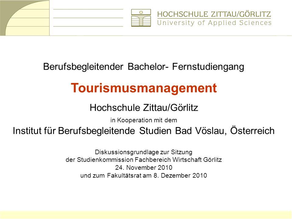 Berufsbegleitender Bachelor- Fernstudiengang Tourismusmanagement Hochschule Zittau/Görlitz in Kooperation mit dem Institut für Berufsbegleitende Studi