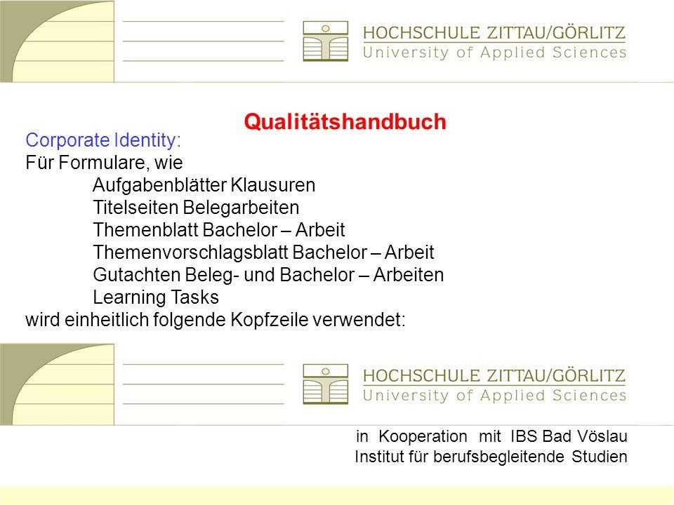 Qualitätshandbuch Corporate Identity: Für Formulare, wie Aufgabenblätter Klausuren Titelseiten Belegarbeiten Themenblatt Bachelor – Arbeit Themenvorsc