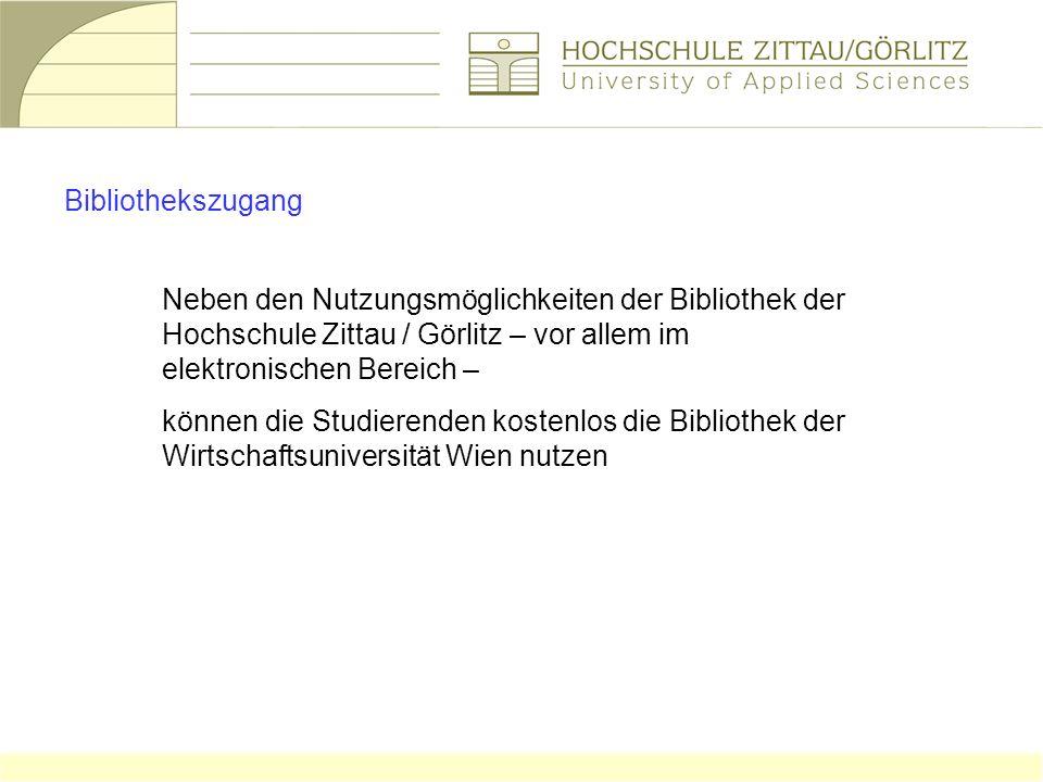 Bibliothekszugang Neben den Nutzungsmöglichkeiten der Bibliothek der Hochschule Zittau / Görlitz – vor allem im elektronischen Bereich – können die St