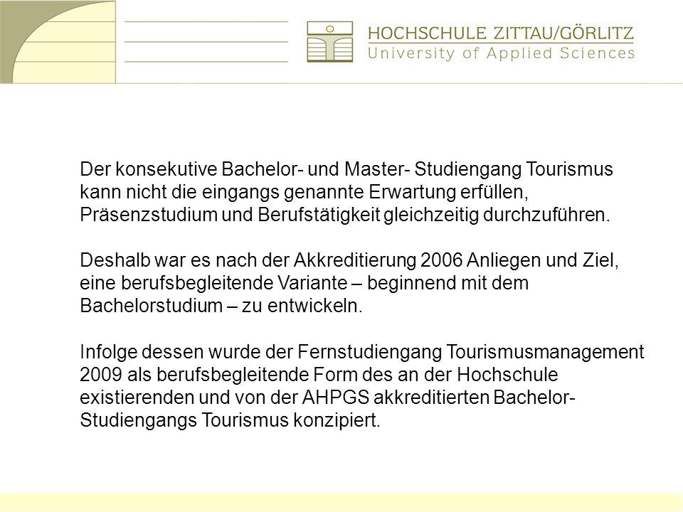 Der konsekutive Bachelor- und Master- Studiengang Tourismus kann nicht die eingangs genannte Erwartung erfüllen, Präsenzstudium und Berufstätigkeit gl