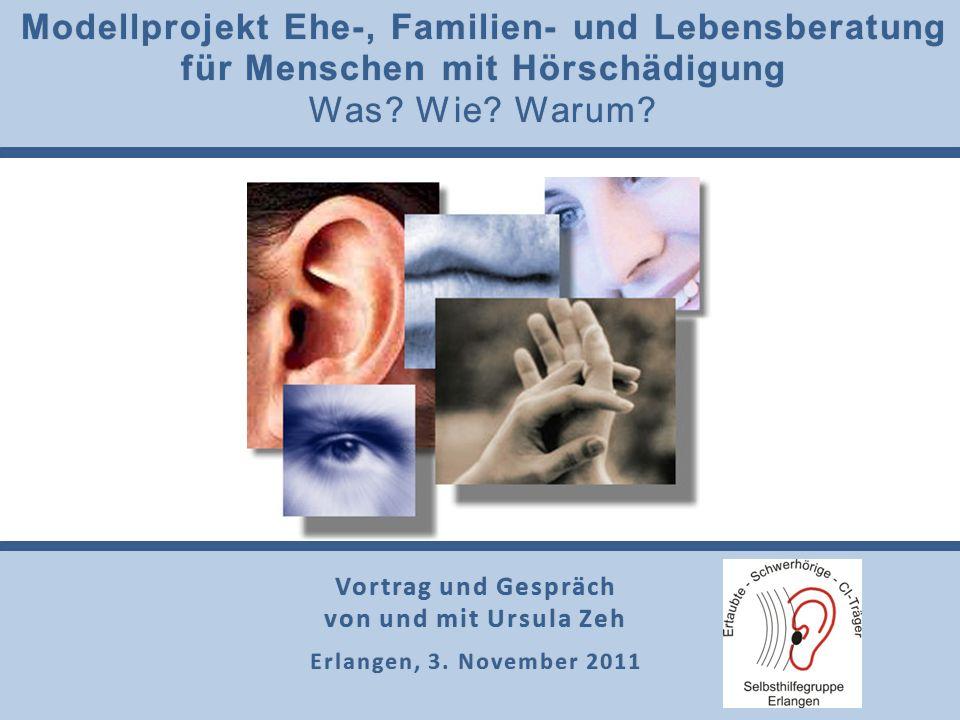 Modellprojekt Ehe-, Familien- und LebensberatungModellprojekt Ehe-, Familien- und Lebensberatung für Menschen mit Hörschädigungfür Menschen mit Hörsch