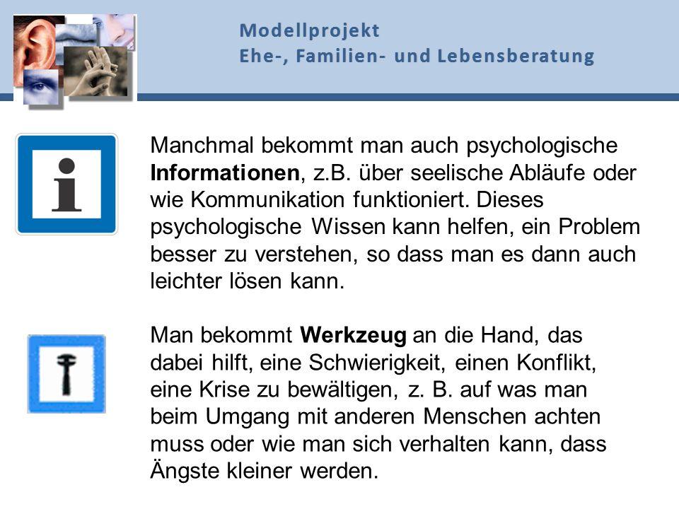 Manchmal bekommt man auch psychologische Informationen, z.B. über seelische Abläufe oder wie Kommunikation funktioniert. Dieses psychologische Wissen