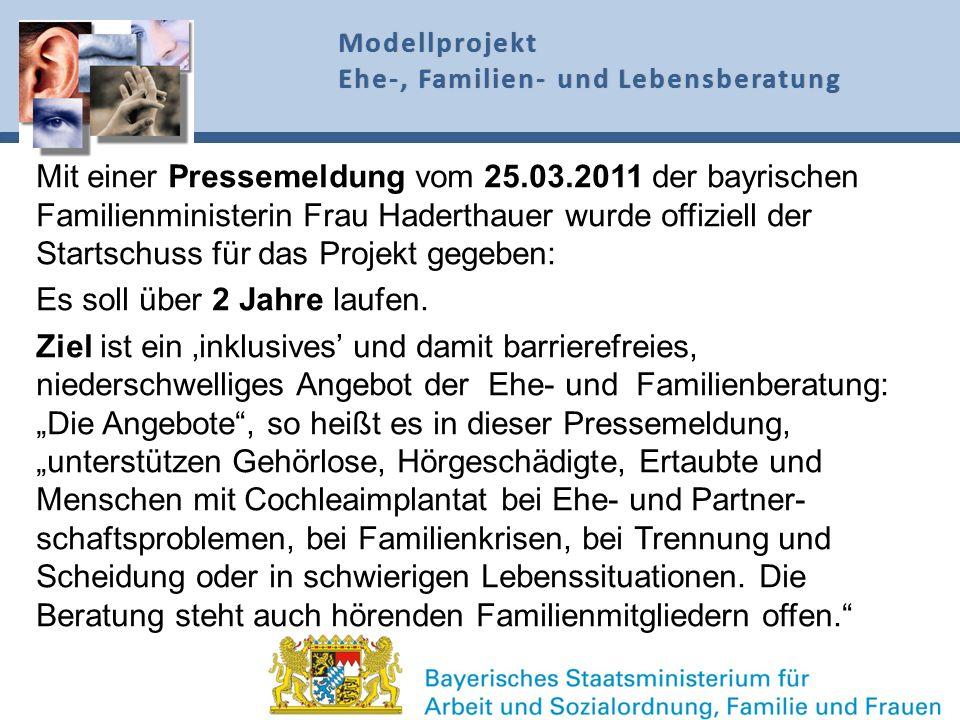Mit einer Pressemeldung vom 25.03.2011 der bayrischen Familienministerin Frau Haderthauer wurde offiziell der Startschuss für das Projekt gegeben: Es