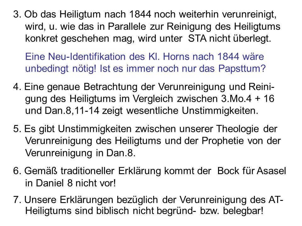 Seite 10PP_M50.ppt Heiligtum – Folien Teil 2www.hopeandmore.at 3. Ob das Heiligtum nach 1844 noch weiterhin verunreinigt, wird, u. wie das in Parallel