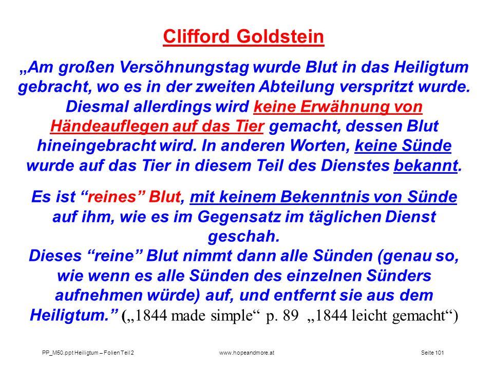 Seite 101PP_M50.ppt Heiligtum – Folien Teil 2www.hopeandmore.at Clifford Goldstein Am großen Versöhnungstag wurde Blut in das Heiligtum gebracht, wo e