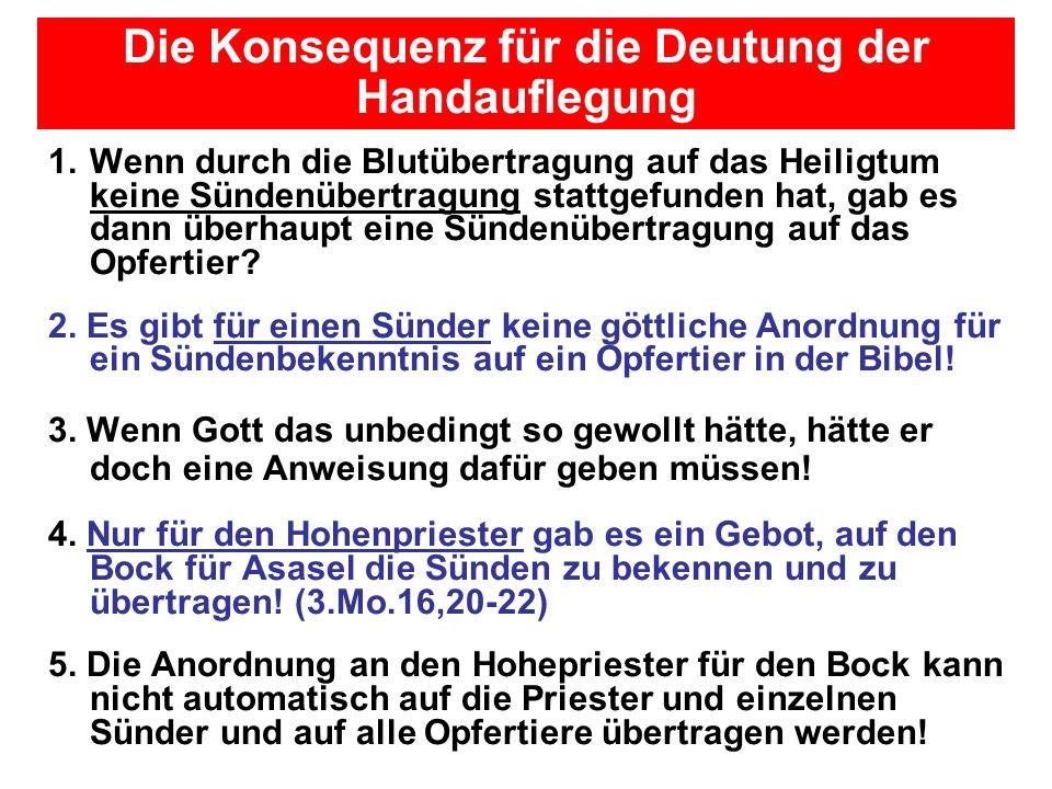 Seite 107PP_M50.ppt Heiligtum – Folien Teil 2www.hopeandmore.at 1.Wenn durch die Blutübertragung auf das Heiligtum keine Sündenübertragung stattgefund