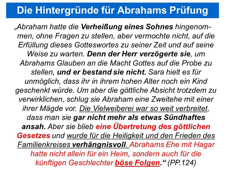 Seite 112PP_M50.ppt Heiligtum – Folien Teil 2www.hopeandmore.at Abraham hatte die Verheißung eines Sohnes hingenom- men, ohne Fragen zu stellen, aber