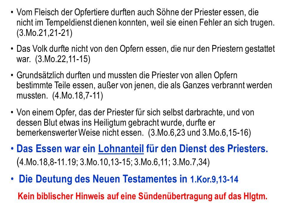 Seite 120PP_M50.ppt Heiligtum – Folien Teil 2www.hopeandmore.at Vom Fleisch der Opfertiere durften auch Söhne der Priester essen, die nicht im Tempeld